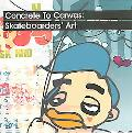 Concrete to Canvas Skateboarders' Art