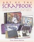 Art of the Scrapbook A Guide to Handbinding and Decorating Memory Books, Albums, and Art Jou...