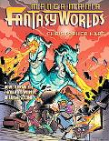 Manga Mania Fantasy Worlds How to Draw the Amazing Worlds of Japanese Comics