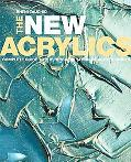 New Acrylics Complete Guide To The New Generation Of Acrylic Paints