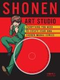 Shonen Art Studio: Everything You Need to Create Your Own Shonen Manga Comics