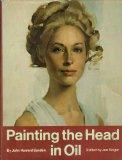 Painting the Head in Oil - John Howard Sanden - Hardcover