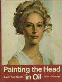 Painting the Head in Oil - John Howard Sanden - Hardcover