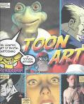 Toon Art The Graphic Art of Digital Cartooning