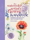 Watercolor Artist's Flower Handbook Leading Floral Artists Show How To Capture The Beauty Of...
