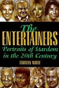 Entertainers: Portraits of Stardom in the 20th Century
