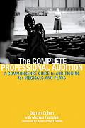 Complete Professional Audition A Commonsense Guide To Auditioning For Plays And Musicals