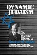 Dynamic Judaism The Essential Writings of Mordecai M. Kaplan