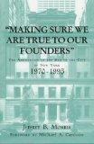 Making Sure We Are True to Our Founders The Association of the Bar of the City of New York, ...