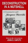Deconstruction in a Nutshell A Conversation With Jacques Derrida