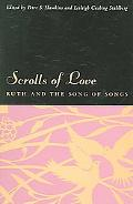 Scrolls of Love Ruth And the Song of Songs