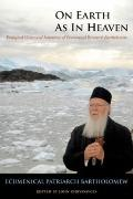 On Earth As in Heaven : Ecological Vision and Initiatives of Ecumenical Patriarch Bartholomew
