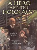 Hero and the Holocaust The Story of Janusz and His Children