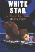 White Star A Dog on the Titanic