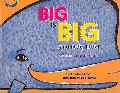 Big Is Big (and little, little) A Book of Contrasts
