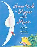 Never Kick a Slipper at the Moon