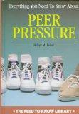 Everything You Need to Know about Peer Pressure (Need to Know Library)