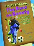 The Buzz on Beauty: A Girl's Guide to Looking and Feeling Your Best (Girls Guides)