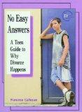 No Easy Answers A Teen Guide to Why Divorce Happens