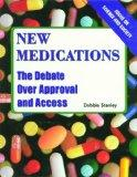 New Medications The Debate over Approval and Access