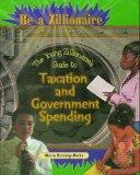 Young Zillionaire's Guide to Taxation and Government Spending
