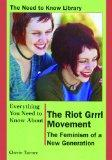 Everything You Need to Know About the Riot Grrrl Movement The Feminism of a New Generation