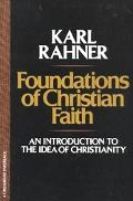 Foundations of Christian Faith An Introduction to the Idea of Christianity