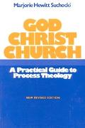God Christ Church A Practical Guide to Process Theology