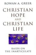 Christian Life and Christian Hope Raids on the Inarticulate