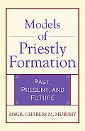 Models of Priestly Formation Past, Present, And Future