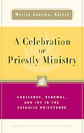 Celebration of Priestly Ministry Priestly Existence, Priestly Ministry