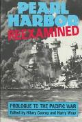 Pearl Harbor Reexamined Prologue to the Pacific War