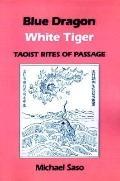 Blue Dragon White Tiger Taoist Rites of Passage
