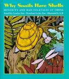 Why Snails Have Shells: Minority and Han Folktales from China (Kolowalu Books)