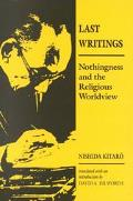 Last Writings Nothingness and the Religious Worldview