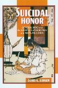 Suicidal Honor General Nogi And the Writings of Mori Ogai And Natsume Soseki