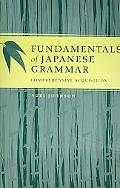 Fundamentals of Japanese Grammar Comprehensive Acquisition