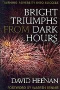 Bright Triumphs from Dark Hours: Turning Adversity into Success (A Latitude 20 Book)