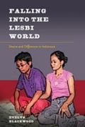 Falling into the Lesbi World : Desire and Difference in Indonesia