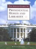 Ideals Guide to Presidential Homes and Libraries