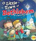 O Little Town of Bethlehem A Pageant of Lights