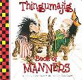 Thingamajig Book Of Manners
