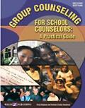 Group Counseling for School Counselors A Practical Guide