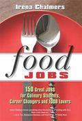 Food Jobs: 150 Great Jobs from the Quirky to the Sublime