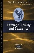 Marriage, Family, & Sexuality Probing the Headlines That Impact Your Family