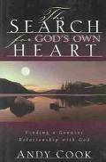 Search for God's Own Heart Finding a Genuine Relationship With God
