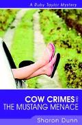 Cow Crimes And The Mustang Menace A Ruby Taylor Mystery