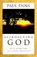 Approaching God Daily Reflections For Growing Christians