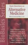 Basic Questions on Alternative Medicine What Is Good and What Is Not?