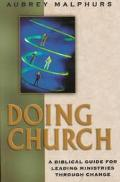 Doing Church A Biblical Guide for Leading Ministries Through Change